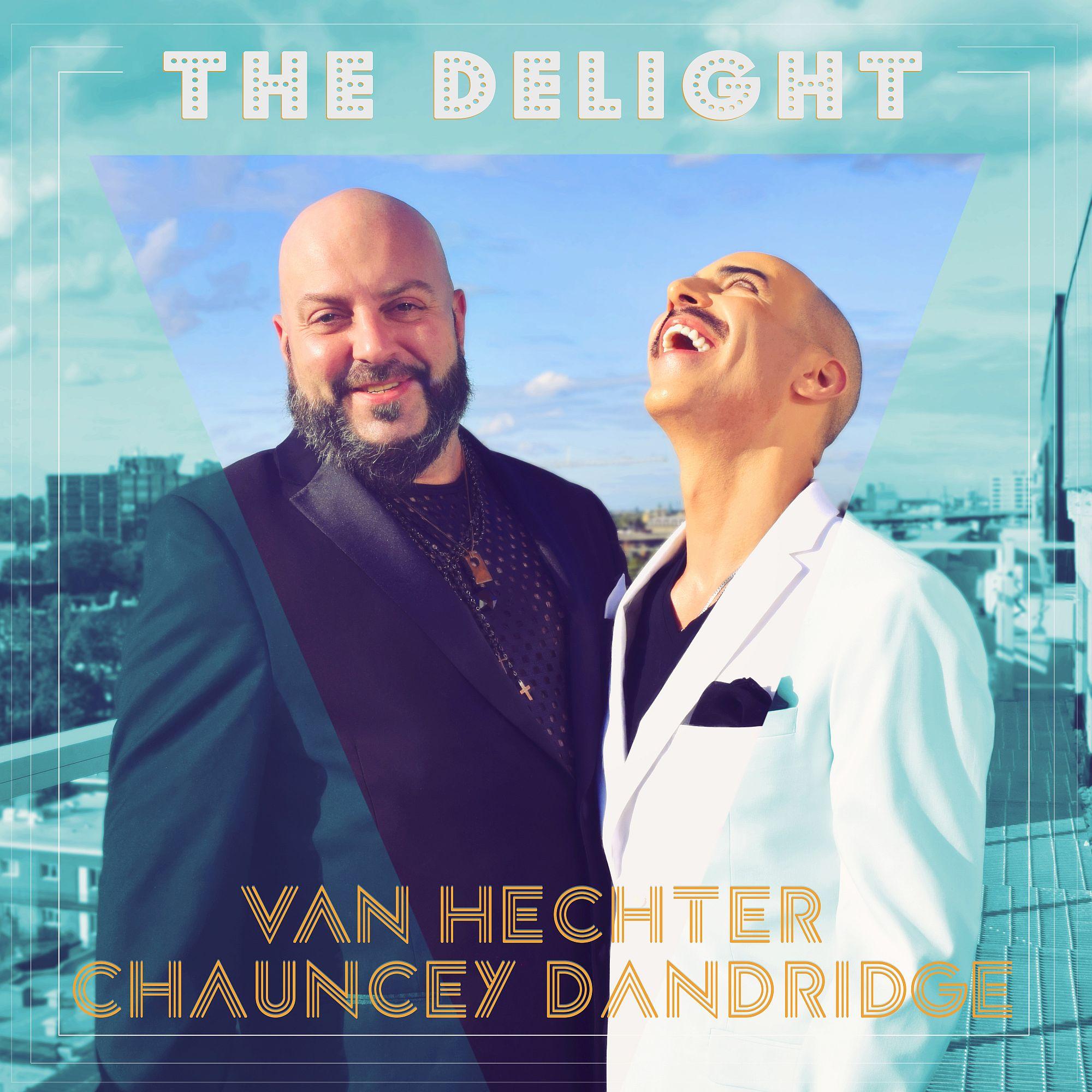 Van Hechter and Chauncey Dandridge bring us The Delight!